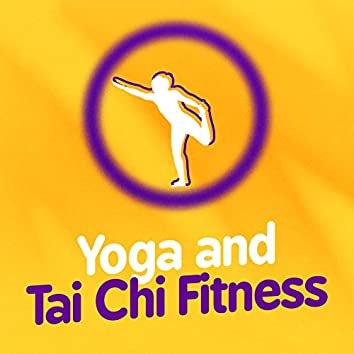 Yoga and Tai Chi Fitness