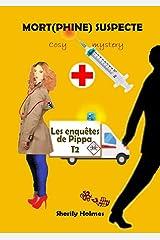 MORT PHINE SUSPECTE: roman policier, cosy mystery, détente, suspense, humour (Les enquêtes de Pippa t. 2) Format Kindle