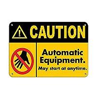 Caution Automatic Equipment May St at Anytime 金属板ブリキ看板警告サイン注意サイン表示パネル情報サイン金属安全サイン