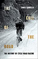 The Call of the Road: The History of Cycle Road Racing