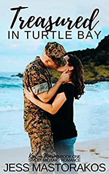 Treasured in Turtle Bay: A Sweet, Fake Relationship, Military Romance (Kailua Marines Book 1) by [Jess Mastorakos]