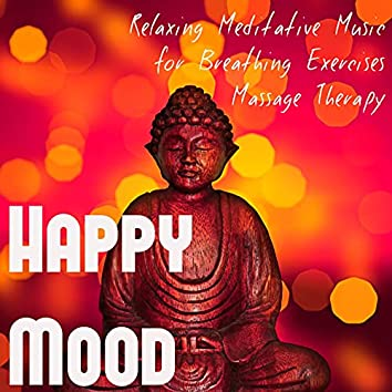 Happy Mood - Deep Relaxing Meditative Sexy Music for Breathing Exercises Massage Therapy, Lounge Chillout Sounds