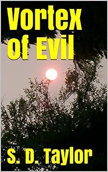 Vortex of Evil (Vortex Series Book 2) by [S. D. Taylor]