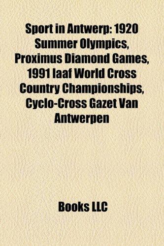 Sport in Antwerp: 1920 Summer Olympics, Proximus Diamond Games, 1991 Iaaf World Cross Country Championships, Cyclo-Cross Gazet Van Antwe (Eng)