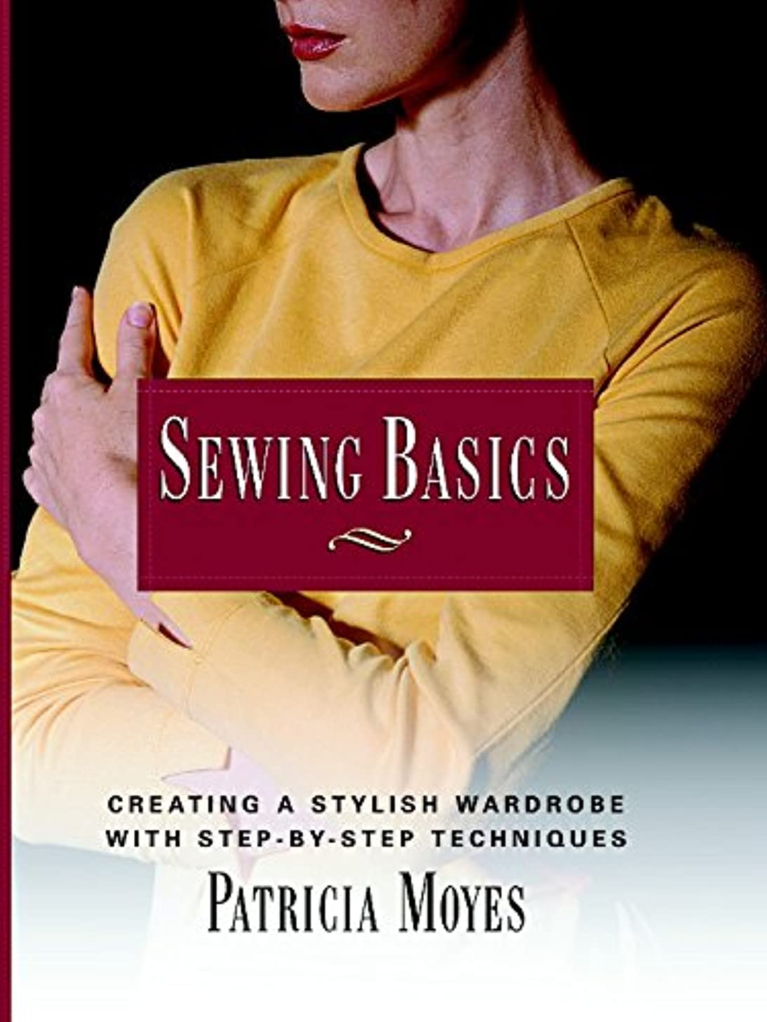 Sewing Basics: Creating a Stylish Wardrobe with Step-by-Step Tech