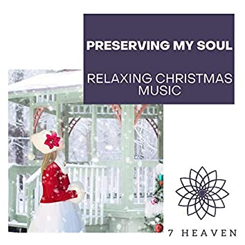 Preserving My Soul - Relaxing Christmas Music