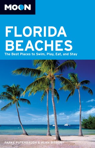 Moon Florida Beaches: The Best Places to Swim, Play, Eat, and Stay (Moon Handbooks)