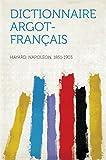 Dictionnaire Argot-Français (French Edition)