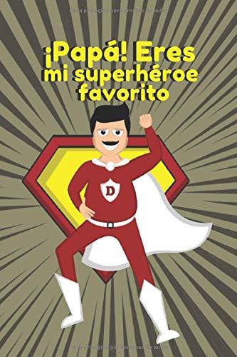 ¡Papá! Eres mi superhéroe favorito: Regalo divertido del día del padre, regalos...