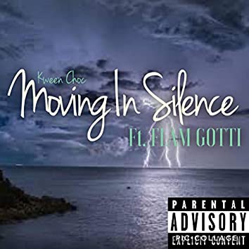 Moving in Silence (feat. Flam Gotti)