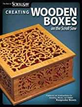 Creating Wooden Boxes on the Scroll Saw (Best of Scroll Saw Woodworking & Crafts Magazine) by Editors of Scroll Saw Woodworking & Crafts Magazine (2010) Paperback