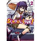School-Live!, Vol. 2 by Norimitsu Kaihou (Nitroplus)(2016-02-23)