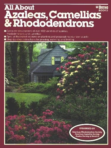 All About Azaleas, Camellias & Rhododendrons