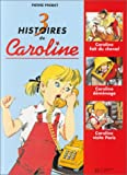 3 Histoires de Caroline - Caroline fait du Cheval - Caroline déménage - Caroline Visite Paris