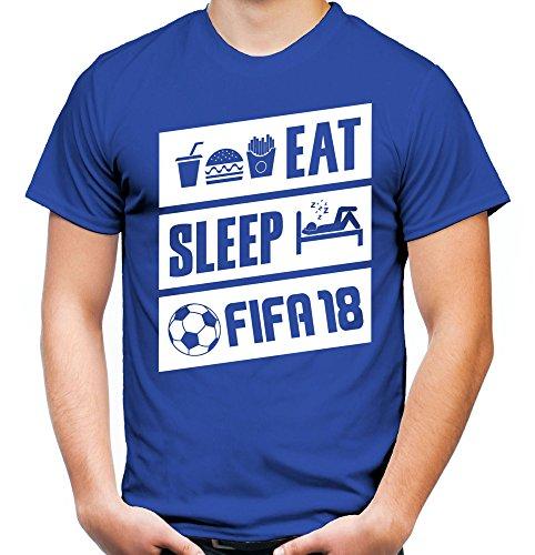 Eat Sleep FIFA 18 Männer und Herren T-Shirt | Fussball Gamer Geschenk (M, Blau)