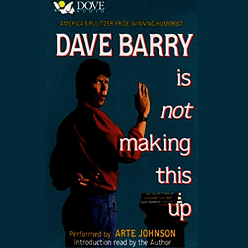 Dave Barry Is Not Making This Up audiobook cover art