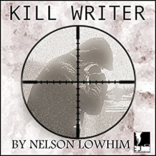 Kill Writer                   By:                                                                                                                                 Nelson Lowhim                               Narrated by:                                                                                                                                 Jim Frankowski                      Length: 1 hr and 35 mins     1 rating     Overall 1.0