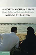 A Most Masculine State (Cambridge Middle East Studies, 43)