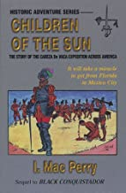 Children of the Sun: The Story of the Cabeza de Vaca Expedition across America, A Novel
