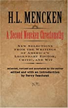 A Second Mencken Chrestomathy: A New Selection from the Writings of America's Legendary Editor, Critic, and Wit (Maryland Paperback Bookshelf)