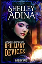 Brilliant Devices: A Steampunk Adventure Novel