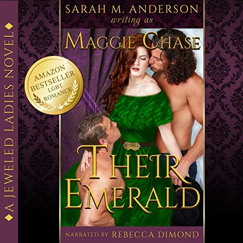 Their Emerald: A Historical Western Menage Novel Audiobook By Maggie Chase, Sarah M. Anderson cover art
