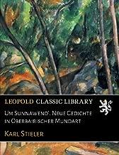 Um Sunnawend'. Neue Gedichte in Oberbairischer Mundart (German Edition)