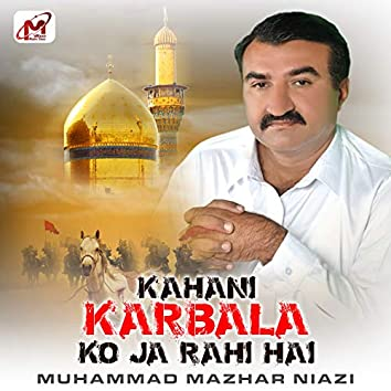 Kahani Karbala Ko Ja Rahi Hai - Single