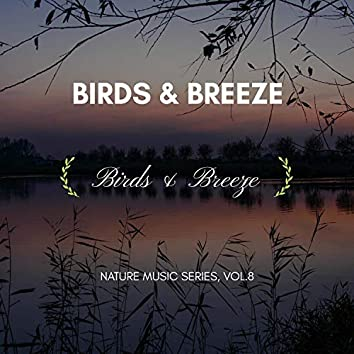 Birds & Breeze - Nature Music Series, Vol.8