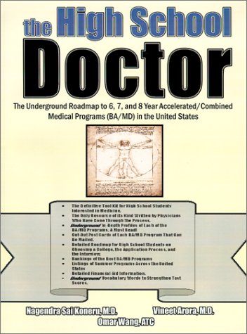 The High School Doctor The Underground Roadmap To 6 7 And 8 Year Accelerated Combined Medical Programs Ba
