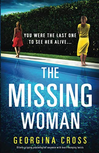 Compare Textbook Prices for The Missing Woman: Utterly gripping psychological suspense with heart-thumping twists  ISBN 9781838889425 by Cross, Georgina