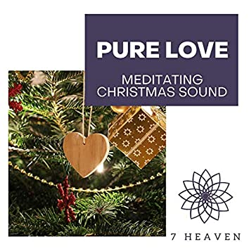 Pure Love - Meditating Christmas Sound