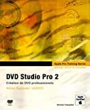 DVD Studio Pro 2: Ouvrage d'auto-formation Apple (Apple Pro Training Series)