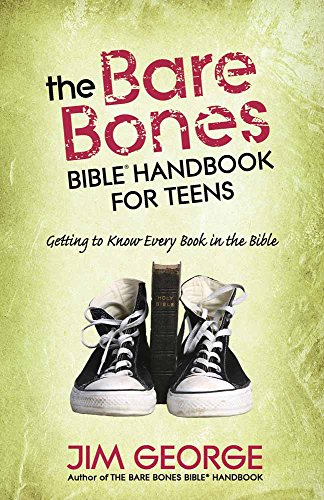 Bare Bones Bible Handbook for Teens, The: Getting to Know Every Book in the Bible