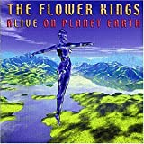Songtexte von The Flower Kings - Alive on Planet Earth