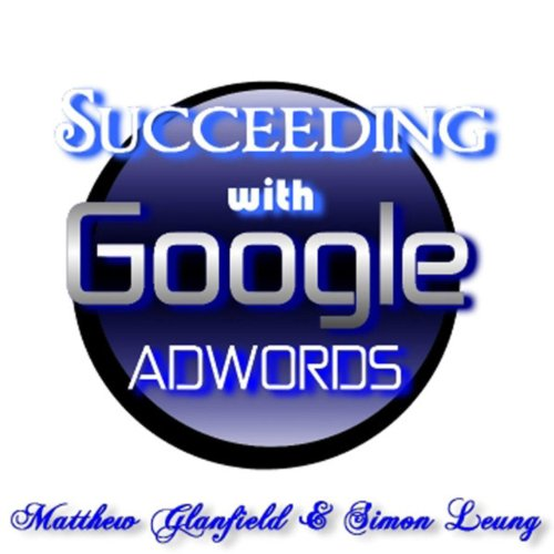 Succeeding With Google Adwords