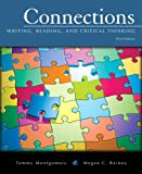 Connections: Writing, Reading, and Critical Thinking (with MyWritingLab Student Access Code Card) (3rd Edition) (Montgomery-Rainey Series)