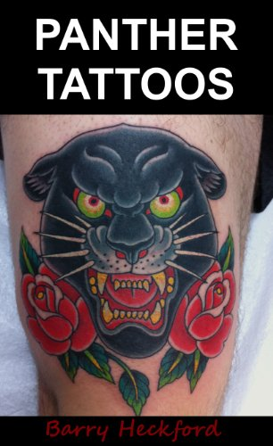 Panther Tattoo Designs Kindle Edition By Heckford Barry Arts Photography Kindle Ebooks Amazon Com