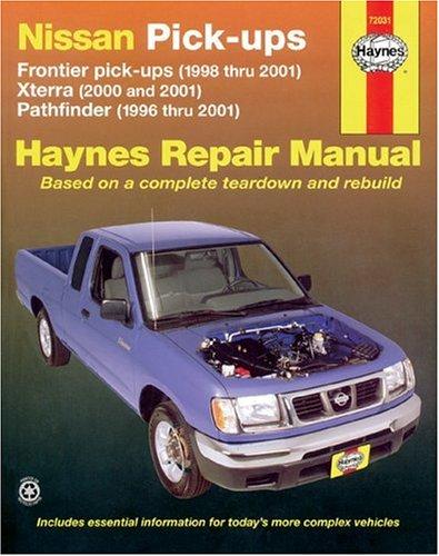 Haynes Nissan Pick-Ups: Frontier Pick-Ups (1998-2001) Xterra (2000-2001) Pathfinder (1996-2001