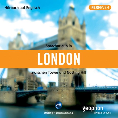 Sprachurlaub in London: Zwischen Tower und Notting Hill cover art