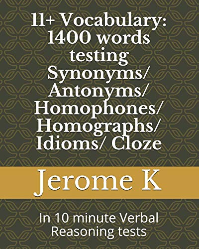 11+ Vocabulary: 1400 words testing Synonyms/ Antonyms/ Homophones/...
