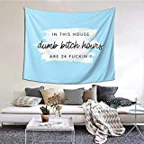 Original in This House, Dumb Bitch Hours are 24 Fuckin 7 Boutique Tapestry Wall Hanging Tapestry Vintage Tapestry Wall Tapestry Micro Fiber Peach Home Decor 51.2x59.1 Inch