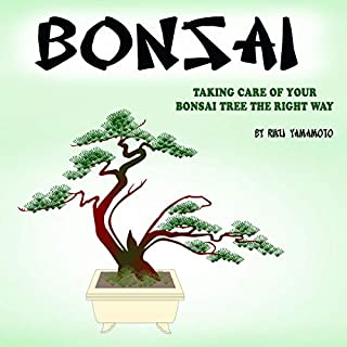 Bonsai: Taking Care of Your Bonsai Tree the Right Way audiobook cover art