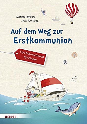 Auf dem Weg zur Erstkommunion: Das Mitmachbuch für Kinder
