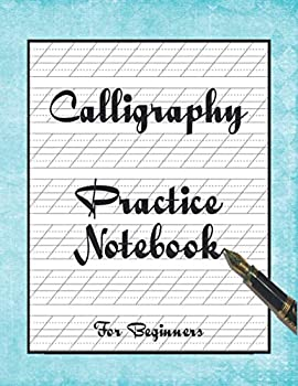 Calligraphy Practice Notebook for Beginners  Modern Calligraphy Stencil Letters Practice Book for Beginners|Perfect Slanted Grid Caligraphy Paper for .. Paper|Best Funny Gift|8,5 X11 |120 Pages