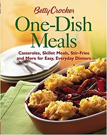 Betty Crocker One-dish Meals: Casseroles, Skillet Meals, Stir-fries and More for Easy, Everyday Dinners (Betty Crocker Books) by Betty Crocker Editors (10-Dec-2004) Paperback