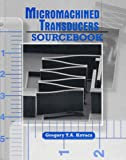 Micromachined Transducers Sourcebook...