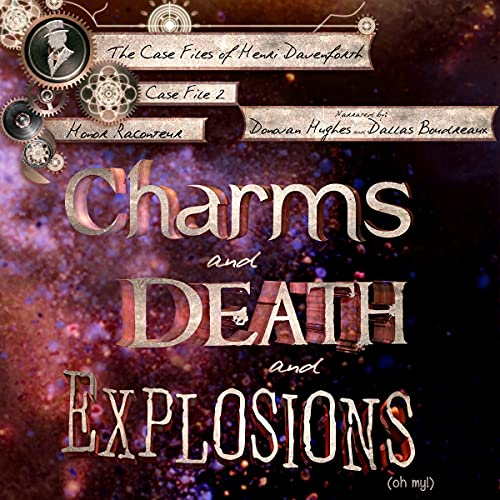 Charms and Death and Explosions (Oh My!) Audiobook By Honor Raconteur cover art