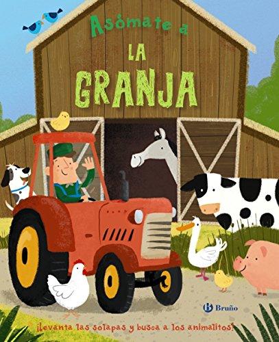 Asómate a la granja (Castellano - A Partir De 0 Años - Proyecto De 0 A 3 Años - Libros Manipulativos)