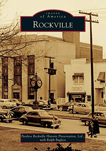 Compare Textbook Prices for Rockville Images of America  ISBN 9781467104739 by Peerless Rockville Historic Preservation, Ltd.,Buglass, Ralph